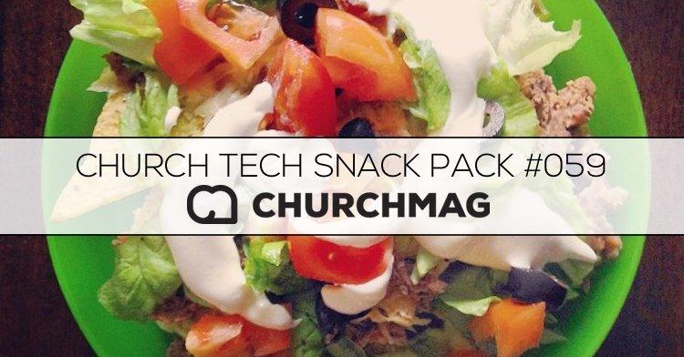 Church Tech Snack Pack #059