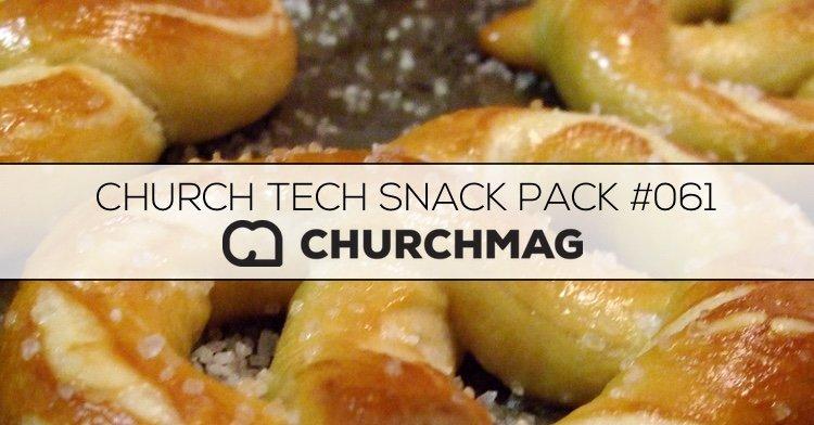 Church Tech Snack Pack #061