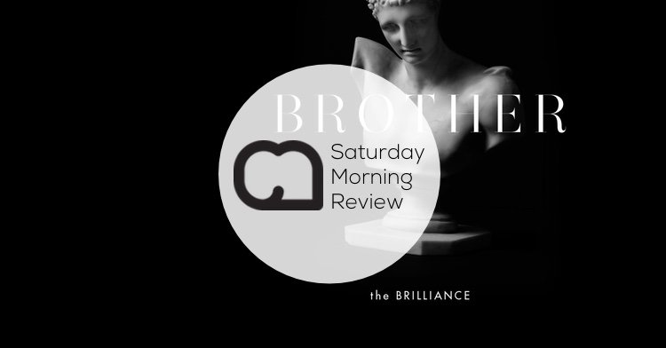GIVEAWAY: 'Brother' by The Brilliance [Saturday Morning Review]
