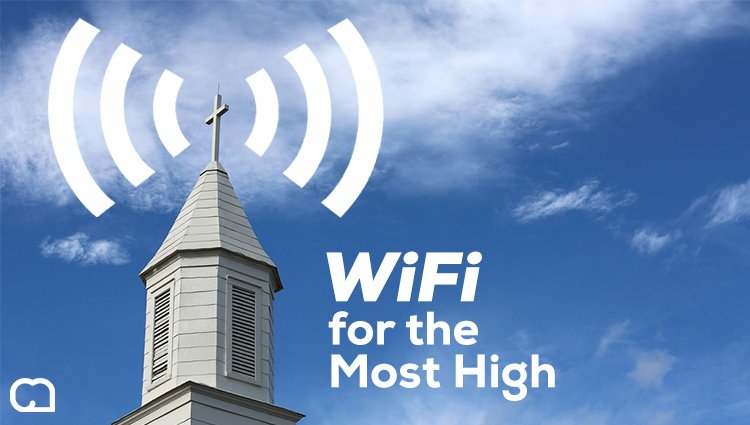 WiFi & the Most High: The Church as the Center