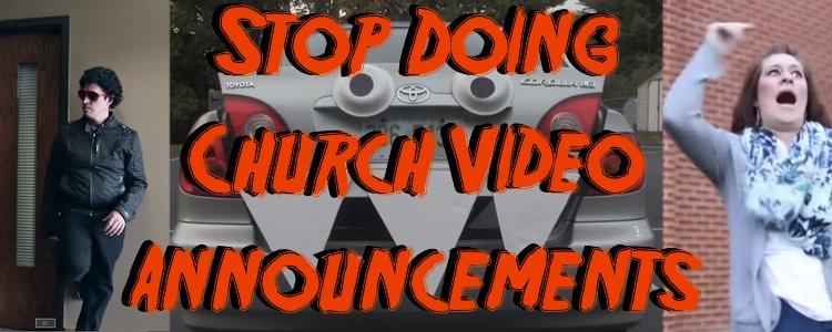 Stop Recording Church Video Announcements? [Videos]