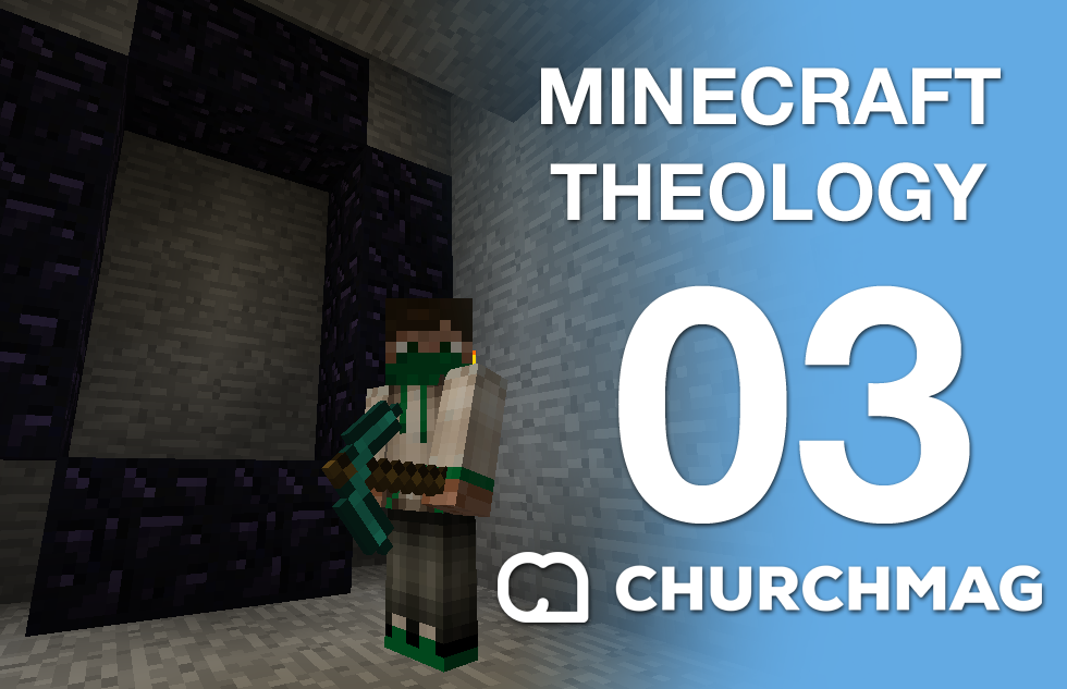 Minecraft Theology: 03 Time to Mine