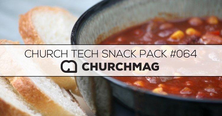Church Tech Snack Pack #064