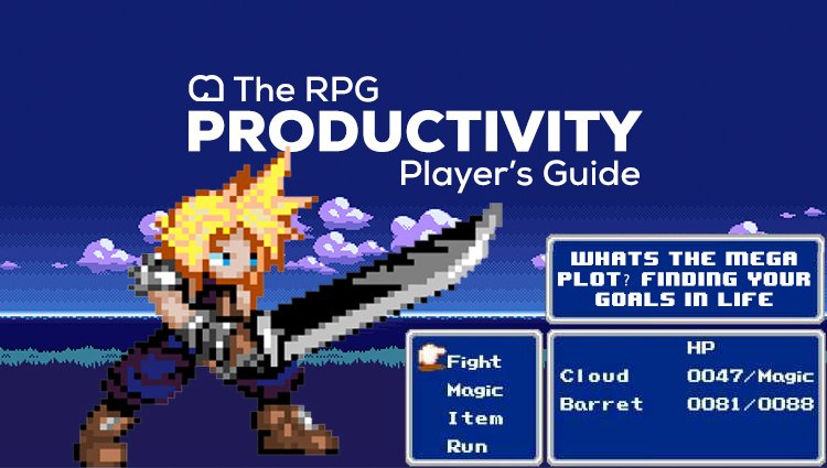 The RPG Productivity Player's Guide: What's the Megaplot? Finding Goals in Life [Series]