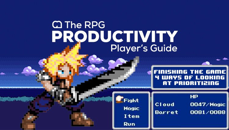 The RPG Productivity Player's Guide: 4 Ways of Looking at Prioritizing [Series]