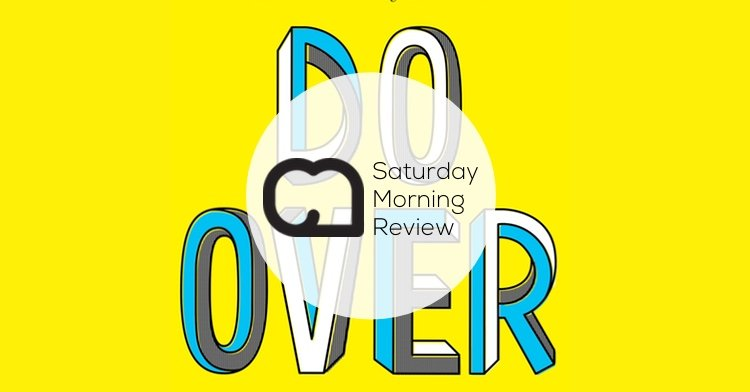 'Do Over' by Jon Acuff [Saturday Morning Review]