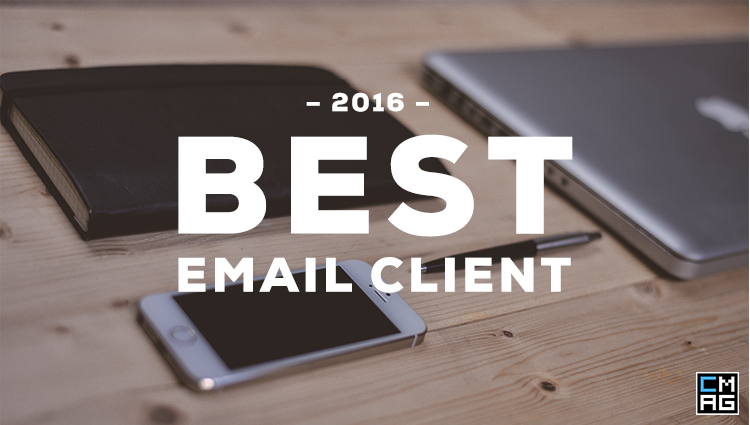 The Best Email Client for You [2016 Edition]