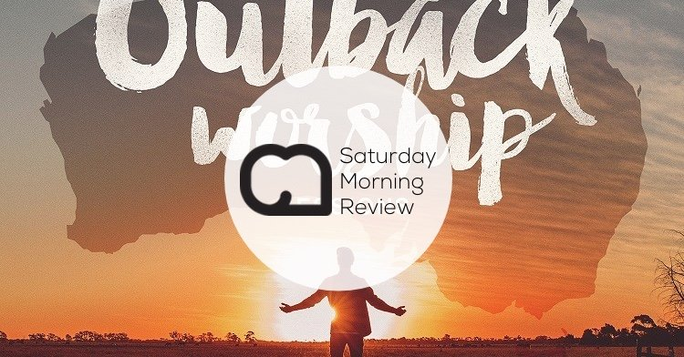 GIVEAWAY: 'Outback Worship Sessions' by Planetshakers [Saturday Morning Review]
