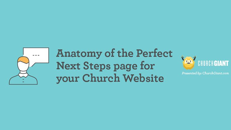 Anatomy of the Perfect Next Steps Page for your Church Website