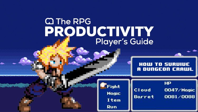 The RPG Productivity Player's Guide: How to Survive the Dungeon Crawl [Series]