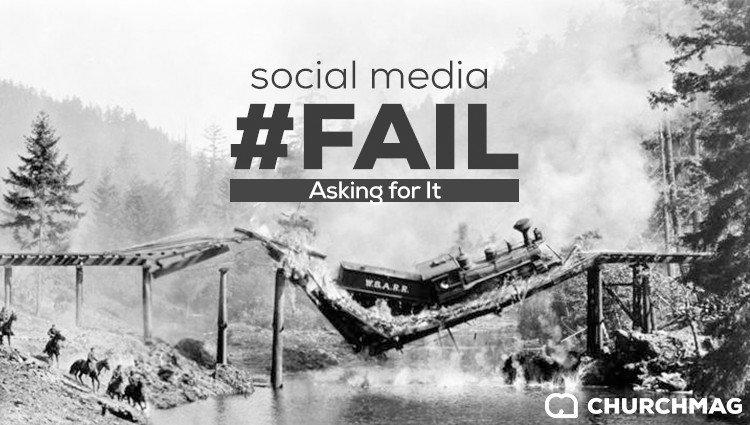 Social Media Fails: Asking for It