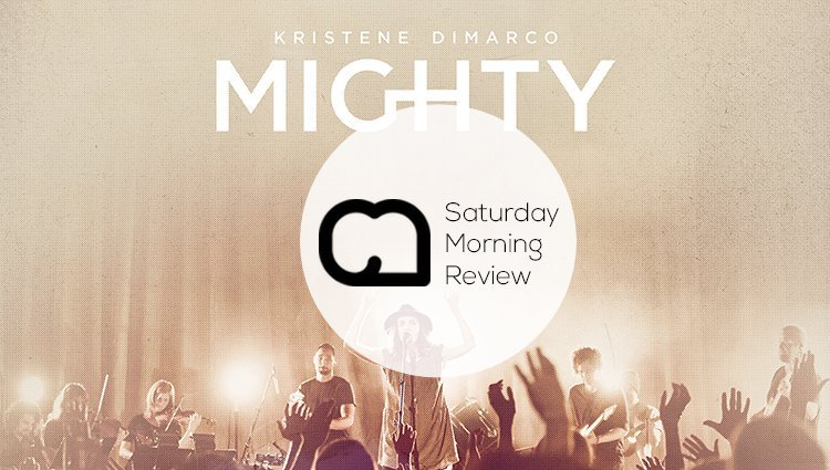'Mighty' by Kristene DiMarco [Saturday Morning Review]