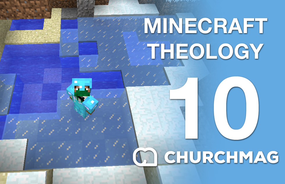 Minecraft Theology: 10 Stayin Frosty