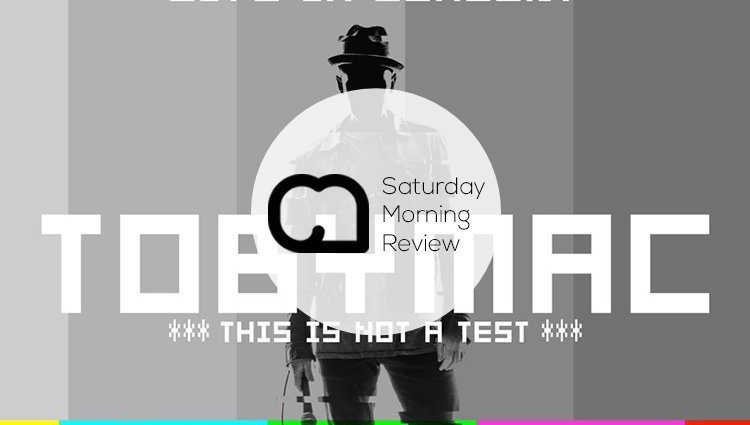 GIVEAWAY: 'This Is Not A Test' by TobyMac [Saturday Morning Review]