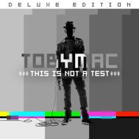 TobyMac - This Is Not A Test Deluxe Edition