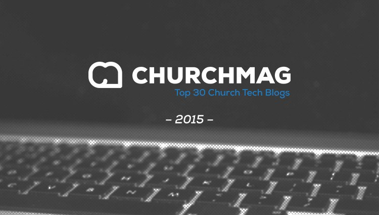 Top Church Tech Blogs [2015]