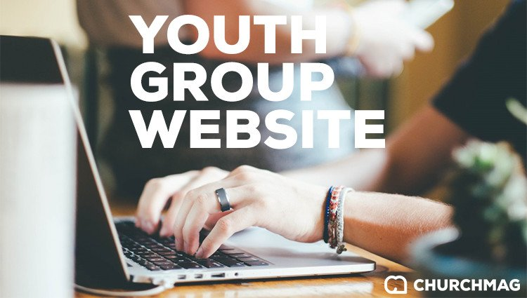 Building a Youth Group Website