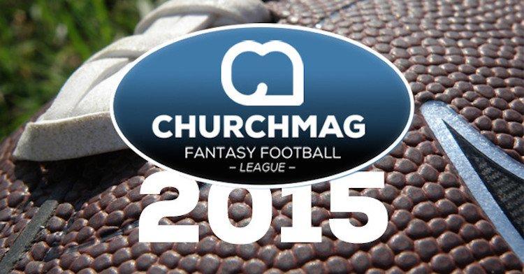 2015 ChurchMag Fantasy Football League