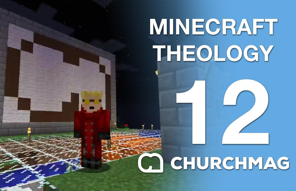 Minecraft Theology 12: Meet Auggie
