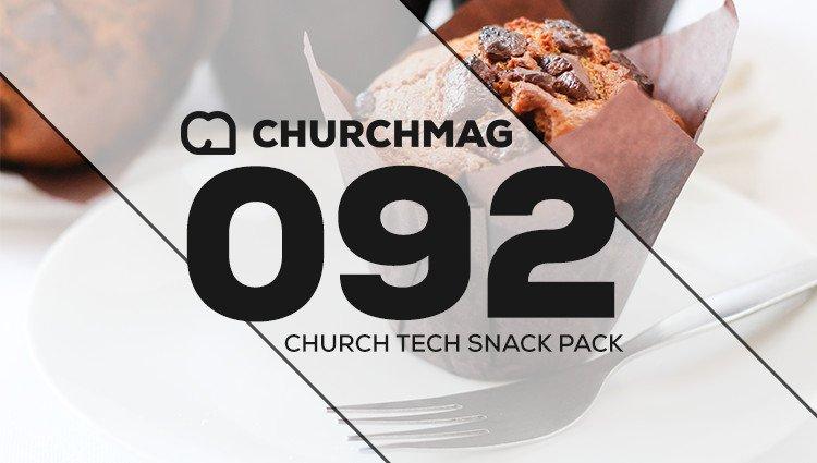 Church Tech Snack Pack #092