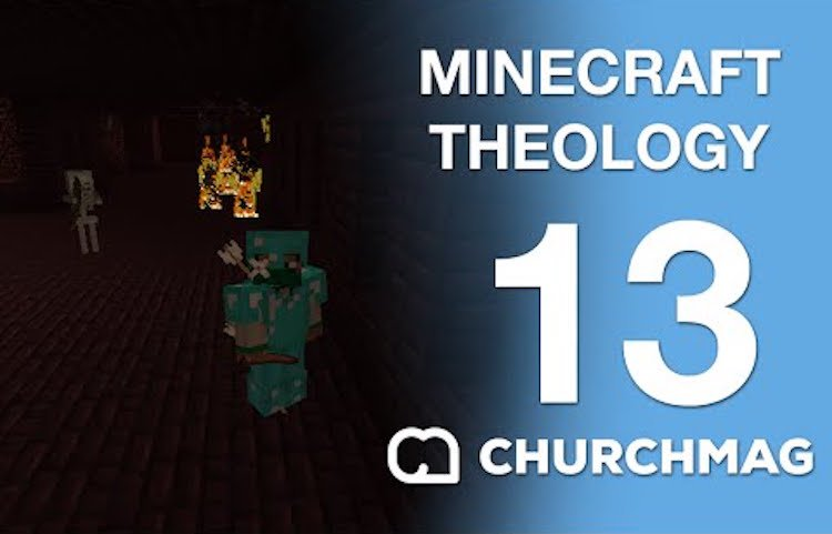 Minecraft Theology 13: Monster Hunter