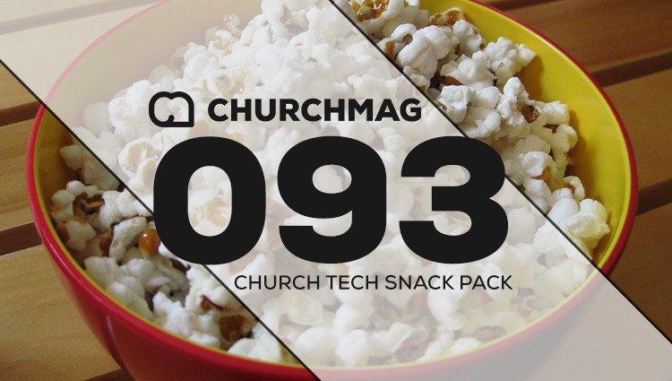 Church Tech Snack Pack #093