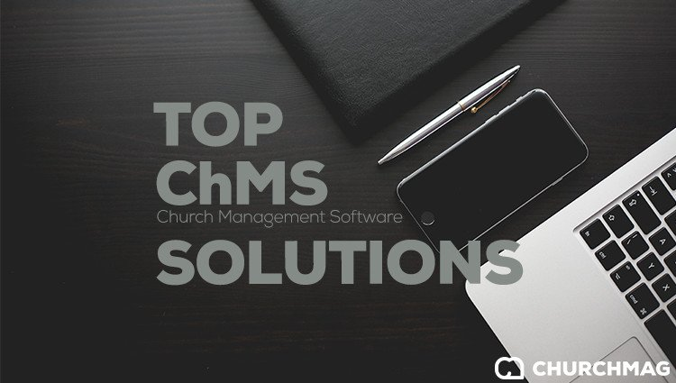 The Top Church Management Software (ChMS) Solutions