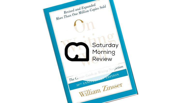 'On Writing Well' by William Zinsser [Saturday Morning Review]