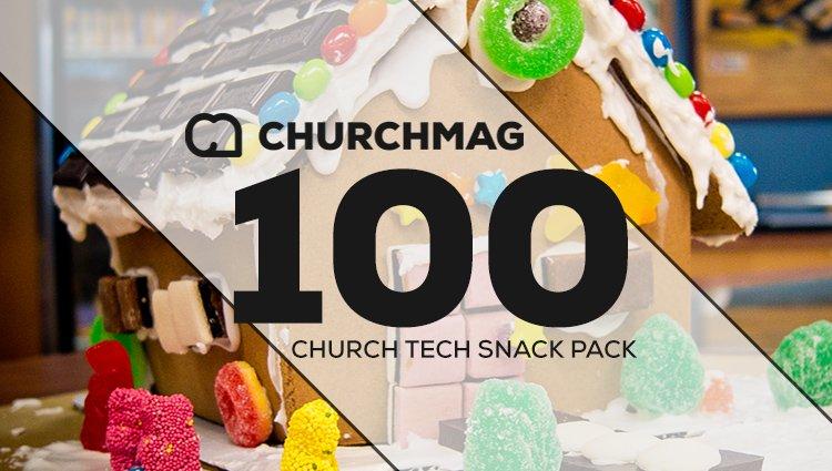 Church Tech Snack Pack #100