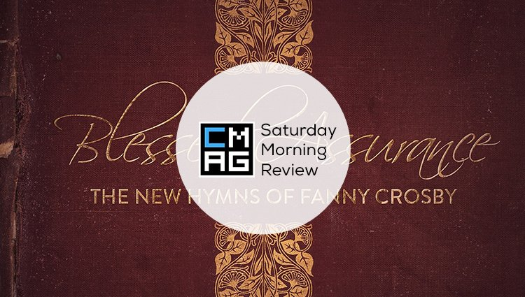 'Blessed Assurance: The New Hymns of Fanny Crosby' [Saturday Morning Review]
