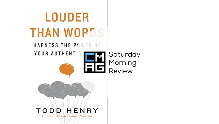 'Louder Than Words' by Todd Henry  [Saturday Morning Review]