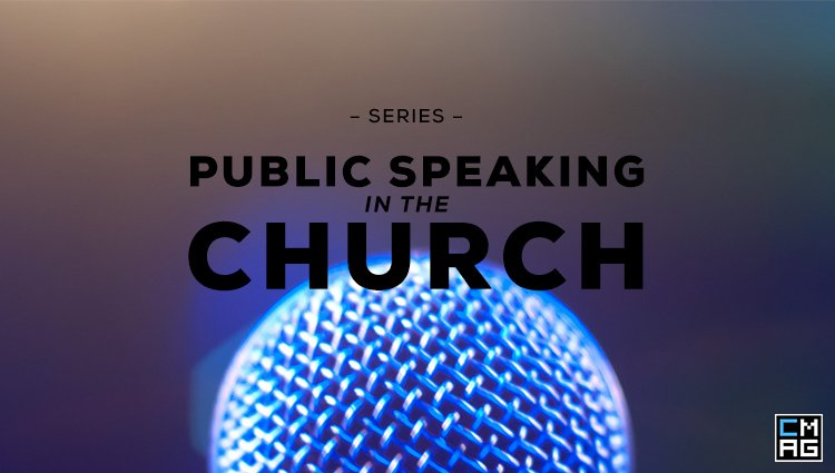 Public Speaking in the Church [Series]