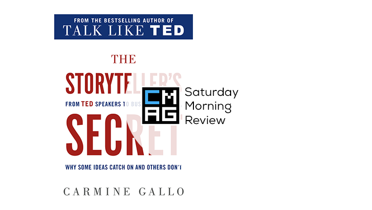 'The Storyteller's Secret' by Carmine Gallo [Saturday Morning Review]