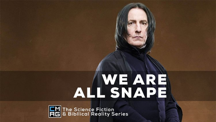 Science Fiction vs. Biblical Reality: We Are All Snape