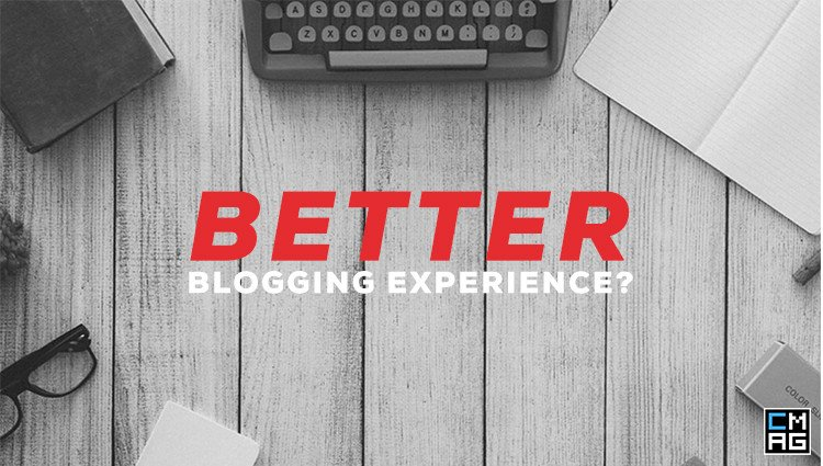 A Better Blogging Experience