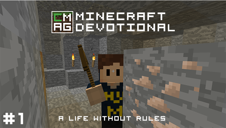 Minecraft Devotional #1: A Life Without Rules [Series]