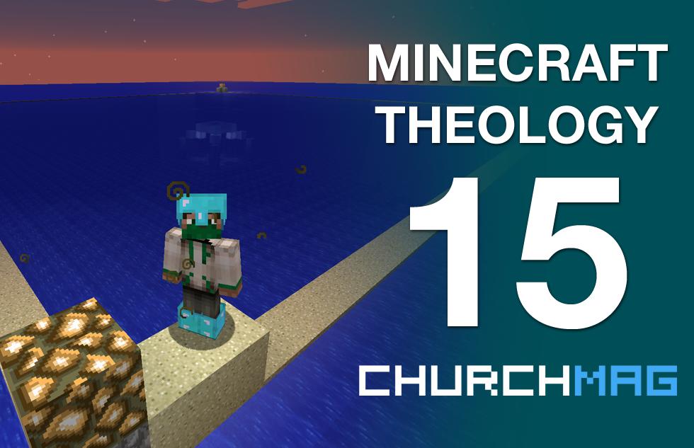 Minecraft Theology 15: A Church Tech Devotional
