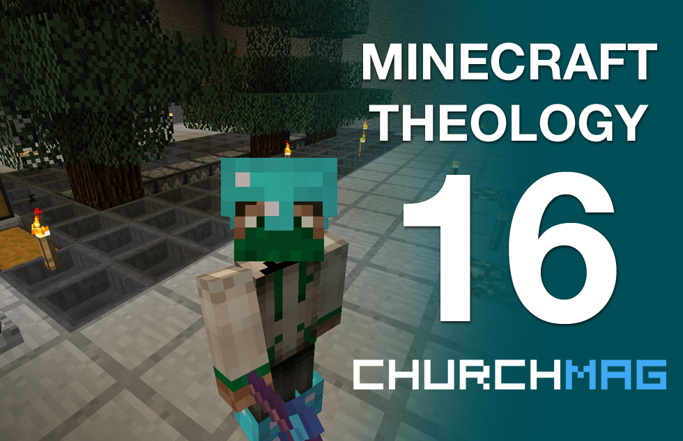 Minecraft Theology 16: Are You Listening?