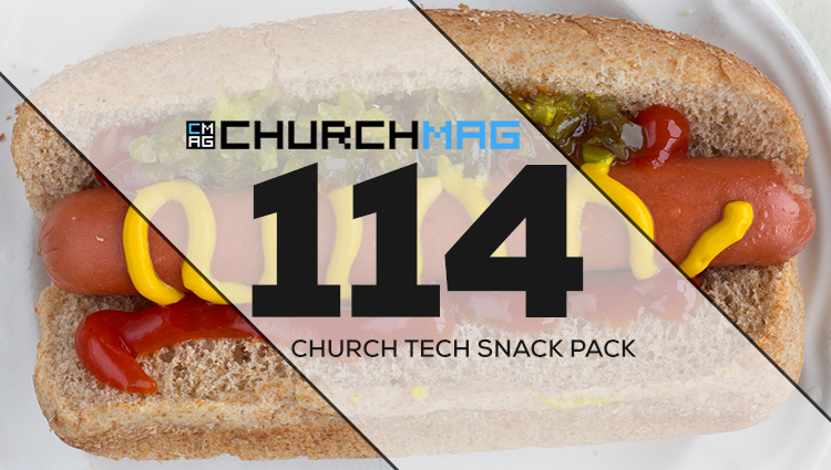 Church Tech Snack Pack #114