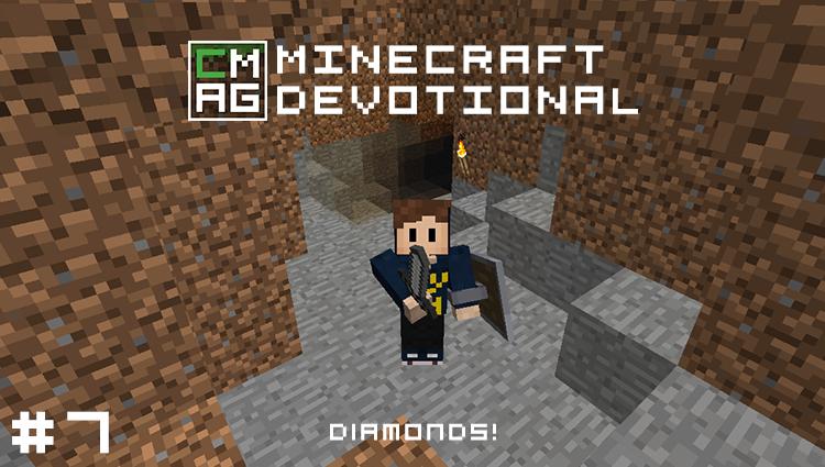 Minecraft Devotional #7: Diamonds! [Series]