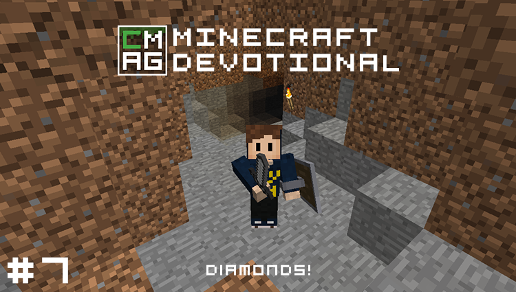 Minecraft Devotional #7: Diamonds! [Series]