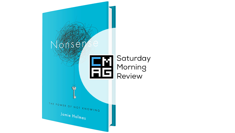 'Nonsense' by Jamie Holmes [Saturday Morning Review]