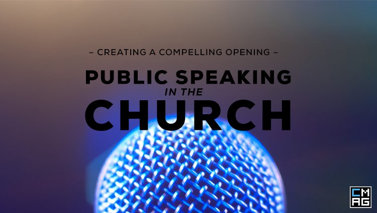Public Speaking in the Church: Creating a Compelling Opening [Series]