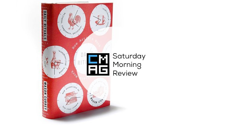 'Daily Rituals' by Mason Currey [Saturday Morning Review]