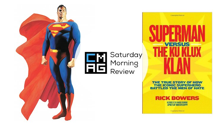 'Superman Versus the Ku Klux Klan' by Rick Bowers [Saturday Morning Review]