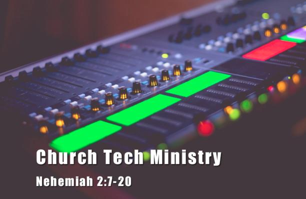 Rebuilding 04: Church Tech Ministry [Devotional]