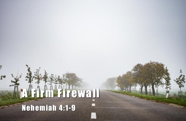 Rebuilding 06: A Firm Firewall [Devotional]