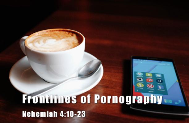 Rebuilding 07: Frontlines of Pornography [Devotional]