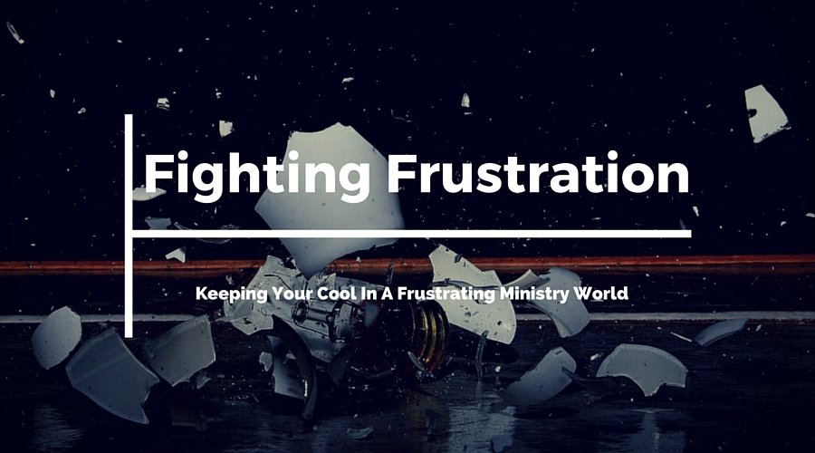 Fighting Frustration in Tech Ministry