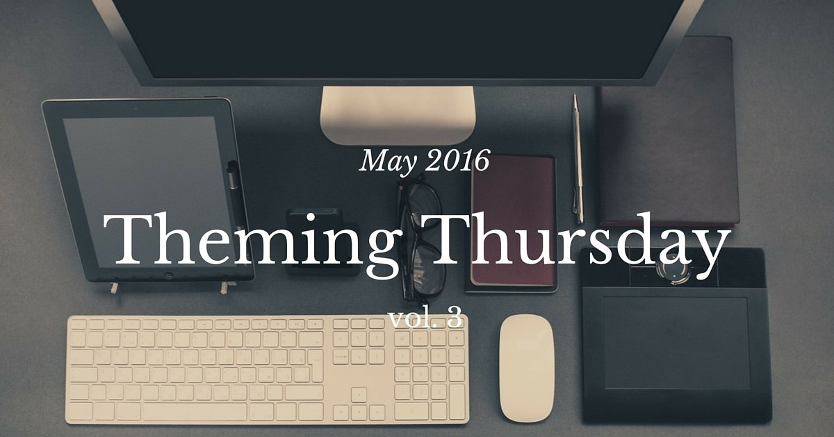 Theming Thursday Vol. 3
